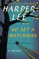Lee, Harper - Go Set a Watchman: A Novel - 9780062409850 - V9780062409850
