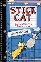 Watson, Tom - Stick Cat: Cats in the City - 9780062411020 - V9780062411020
