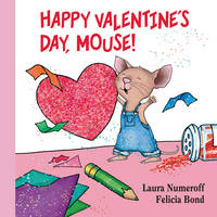 Numeroff, Laura Joffe - Happy Valentine's Day, Mouse! - 9780062427403 - V9780062427403