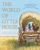 Collins, Carolyn Strom, Eriksson, Christina Wyss - The World of Little House - 9780062430496 - V9780062430496