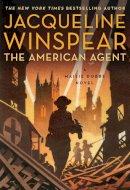Winspear, Jacqueline - The American Agent: A Maisie Dobbs Novel - 9780062436665 - V9780062436665