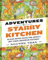 Tran, Nguyen - Adventures in Starry Kitchen: 88 Asian-Inspired Recipes from America's Most Famous Underground Restaurant - 9780062438546 - V9780062438546