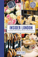 Felder, Rachel - Insider London: A Curated Guide to the Most Stylish Shops, Restaurants, and Cultural Experiences - 9780062444462 - V9780062444462