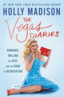 - The Vegas Diaries: Romance, Rolling the Dice, and the Road to Reinvention - 9780062457042 - KTG0015955