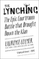 Leamer, Laurence - The Lynching: The Epic Courtroom Battle That Brought Down the Klan - 9780062458360 - V9780062458360