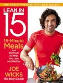 Wicks, Joe - Lean in 15: 15-Minute Meals and Workouts to Keep You Lean and Healthy - 9780062493668 - 9780062493668