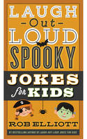 Elliott, Rob - Laugh-Out-Loud Spooky Jokes for Kids (Laugh-Out-Loud Jokes for Kids) - 9780062497888 - V9780062497888