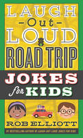 Elliott, Rob - Laugh-Out-Loud Road Trip Jokes for Kids (Laugh-Out-Loud Jokes for Kids) - 9780062497932 - V9780062497932