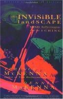 Terence McKenna, Dennis McKenna - The Invisible Landscape: Mind, Hallucinogens, and the I Ching - 9780062506351 - V9780062506351