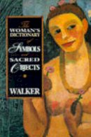 Walker, Barbara G. - The Woman's Dictionary of Symbols and Sacred Objects - 9780062509239 - V9780062509239