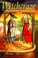 Anne Llewellyn Barstow - Witchcraze: A New History of the European Witch Hunts - 9780062510365 - V9780062510365