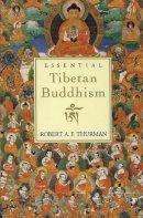 Thurman, Robert A. F. - Essential Tibetan Buddhism - 9780062510518 - V9780062510518