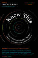 Brockman, John - Know This: Today's Most Interesting and Important Scientific Ideas, Discoveries, and Developments - 9780062562067 - V9780062562067