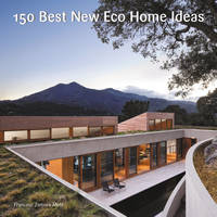 None - 150 Best New Eco Home Ideas - 9780062569097 - V9780062569097