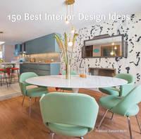 None - 150 Best Interior Design Ideas - 9780062569127 - V9780062569127