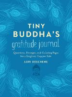 Deschene, Lori - Tiny Buddha's Gratitude Journal: Questions, Prompts, and Coloring Pages for a Brighter, Happier Life - 9780062681263 - V9780062681263