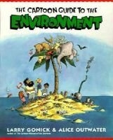 Gonick, Larry, Alice Outwater - The Cartoon Guide to the Environment (Cartoon Guide Series) - 9780062732743 - V9780062732743