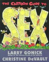 Gonick, Larry - The Cartoon Guide to Sex (Cartoon Guide Series) - 9780062734310 - V9780062734310