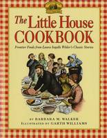 Barbara M Walker - The Little House Cookbook: Frontier Foods from Laura Ingalls Wilder's Classic Stories - 9780064460903 - V9780064460903