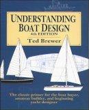 Brewer, Ted - Understanding Boat Design - 9780070076945 - V9780070076945