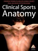 Franklyn-Miller, Andrew; Falvey, Eanna; McCrory, Paul; Brukner, Peter - Clinical Sports Anatomy - 9780070285552 - V9780070285552