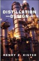 Kister, Henry Z. (Principle Process Engineer, C.F. Braun and Company, Alhambra, California, USA) - Distillation Design - 9780070349094 - V9780070349094
