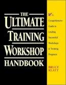 Klatt, Bruce - The Ultimate Training Workshop Handbook - 9780070382015 - V9780070382015
