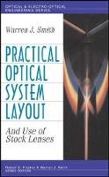Smith, Warren J. - Practical Optical System Layout: And Use of Stock Lenses - 9780070592544 - V9780070592544