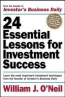 O'Neil, William J. - 24 Essential Lessons for Investment Success - 9780071357548 - V9780071357548