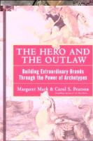 Margaret Mark, Carol Pearson, Carol S. Pearson - The Hero and the Outlaw: Building Extraordinary Brands Through the Power of Archetypes - 9780071364157 - V9780071364157