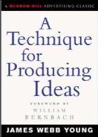 James Young - A Technique for Producing Ideas (Advertising Age Classics Library) - 9780071410946 - V9780071410946