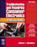 Homer Davidson - Troubleshooting & Repairing Consumer Electronics Without a Schematic - 9780071421812 - V9780071421812