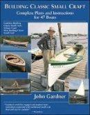 Gardner, John - Building Classic Small Craft - 9780071427975 - V9780071427975