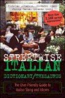 Albanese, Nicholas; Spani, Giovanni; Balma, Phillip; Conti, Ermanno - Streetwise Italian Dictionary/Thesaurus - 9780071430708 - V9780071430708