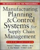 Vollmann, Thomas E.; Berry, William Lee; Whybark, David Clay; Jacobs, F.Robert - Manufacturing Planning and Control Systems for Supply Chain Management - 9780071440332 - V9780071440332