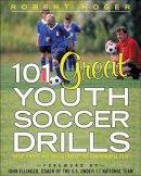 Koger, Robert - 101 Great Youth Soccer Drills - 9780071444682 - V9780071444682