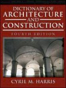 Harris, Cyril M. - Dictionary of Architecture and Construction - 9780071452373 - V9780071452373