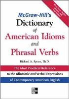 Spears, Richard A. - McGraw-Hill's Dictionary of American Idioms and Phrasal Verbs - 9780071469340 - V9780071469340