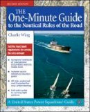 Wing, Charlie - The One-Minute Guide to the Nautical Rules of the Road - 9780071479233 - V9780071479233
