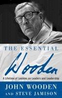 Wooden, John R.; Jamison, Steve - The Essential Wooden - 9780071484350 - V9780071484350