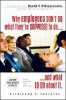 Fournies, Ferdinand F. - Why Employees Don't Do What They're Supposed to and What You Can Do About it - 9780071486156 - V9780071486156