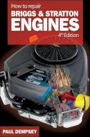 Dempsey, Paul Stephen - How to Repair Briggs and Stratton Engines - 9780071493253 - V9780071493253