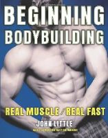 Little, John R. - Beginning Bodybuilding - 9780071495769 - V9780071495769