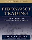 Boroden, Carolyn - Fibonacci Trading: How to Master the Time and Price Advantage - 9780071498159 - V9780071498159