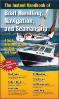 Calder, Nigel; Rousmaniere, John; Gladstone, Bill; Sweet, Robert J.; Nielsen, Peter; Wing, Charlie; Clinchy, Richard A. - The Instant Handbook of Boat Handling, Navigation, and Seamanship - 9780071499101 - V9780071499101