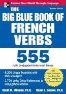 Stillman, David M.; Gordon, Ronni L. - Big Blue Book of French Verbs - 9780071591485 - V9780071591485