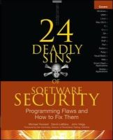 Howard, Michael; LeBlanc, David; Viega, John - 24 Deadly Sins of Software Security - 9780071626750 - V9780071626750