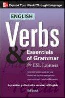 Swick, Ed - English Verbs & Essentials of Grammar for ESL Learners (Verbs and Essentials of Grammar Series) - 9780071632294 - V9780071632294