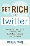 Prince, Dennis L. - Get Rich with Twitter - 9780071638449 - V9780071638449
