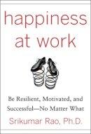 Rao, Srikumar S. - Happiness at Work - 9780071664325 - V9780071664325